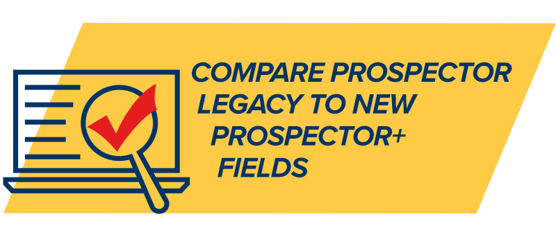 Compare Prospector legacy to new Prospector+ fields
